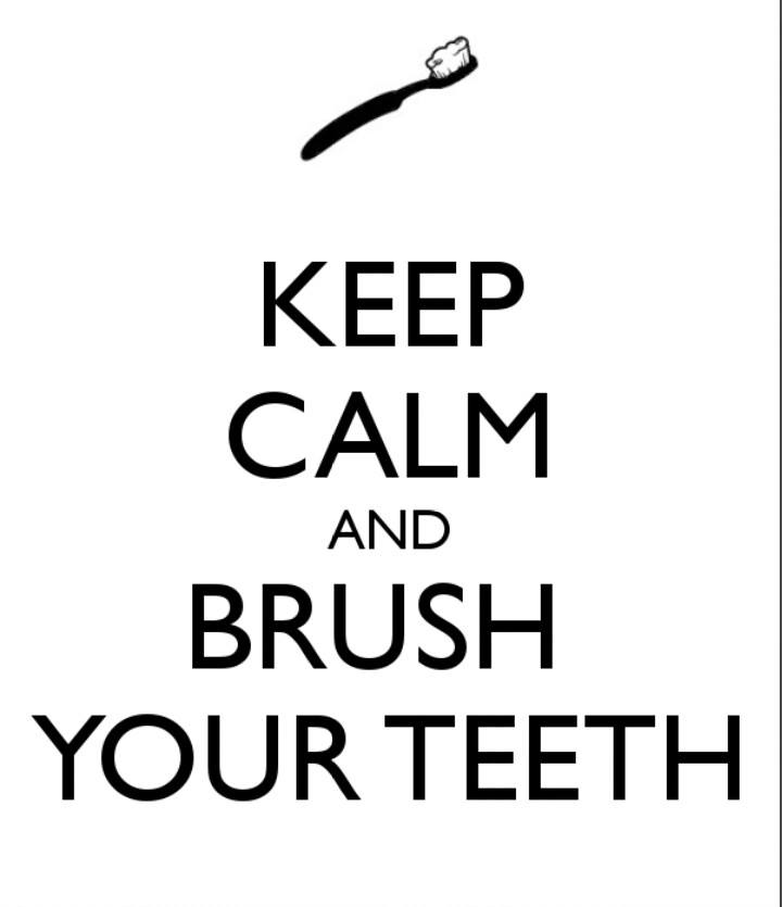 keep calm and brush your teeth